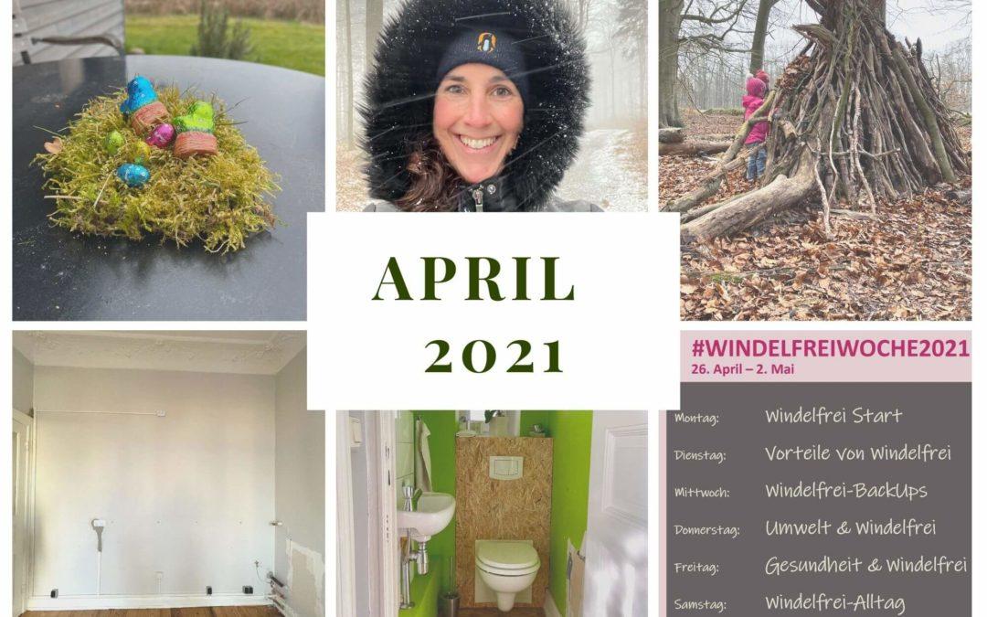Monatsrückblick April 2021: verrücktes Wetter und ver-rückte Zimmer